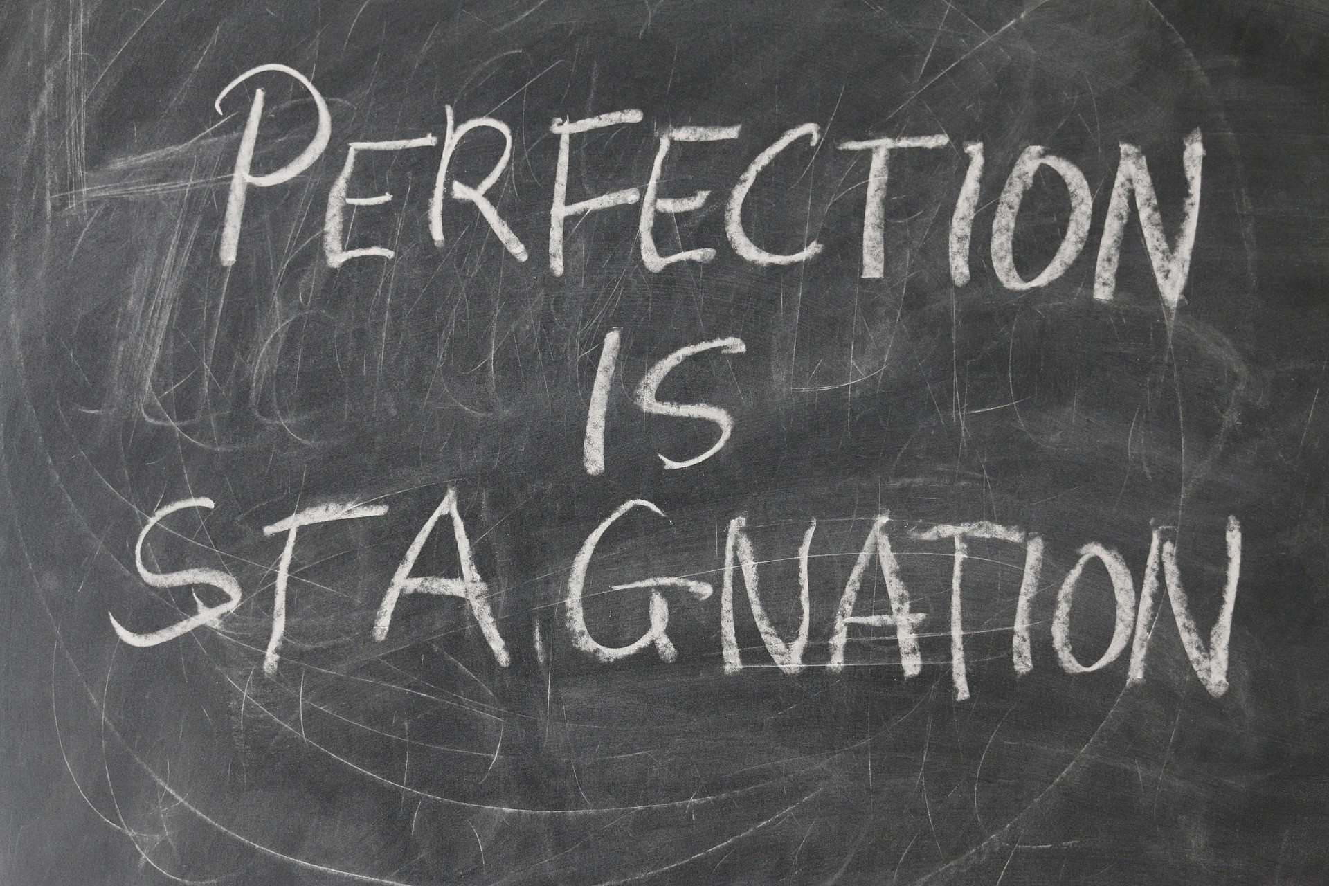 Perfection is stagnation on blackboard